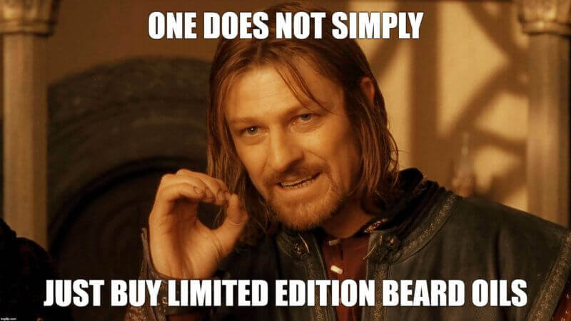 One Does Not Simply Just Buy Limited Edition Beard Oils